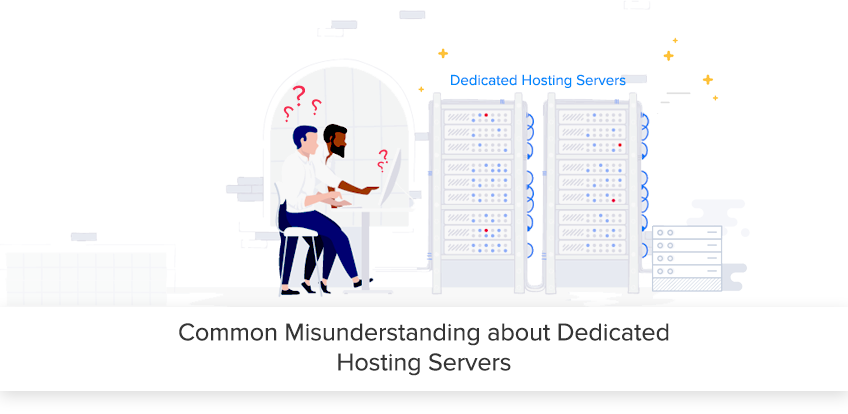 Common misunderstanding about Dedicated hosting servers