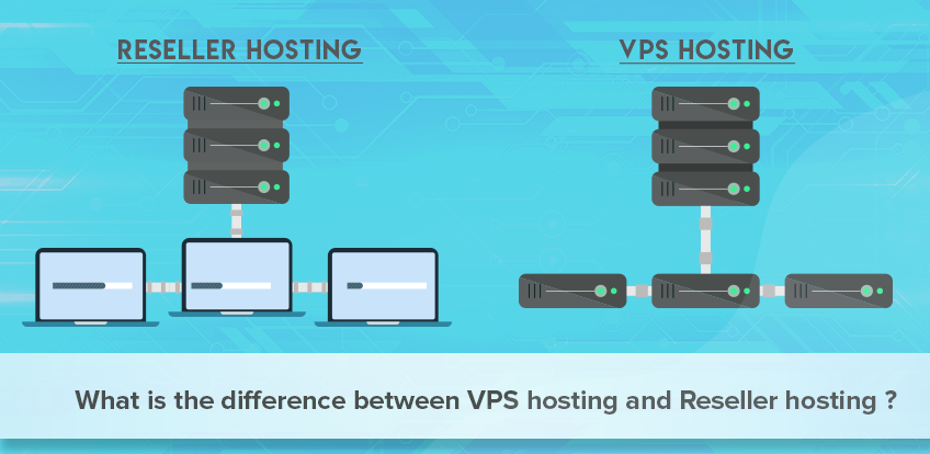 VPS hosting and reseller hosting- The difference