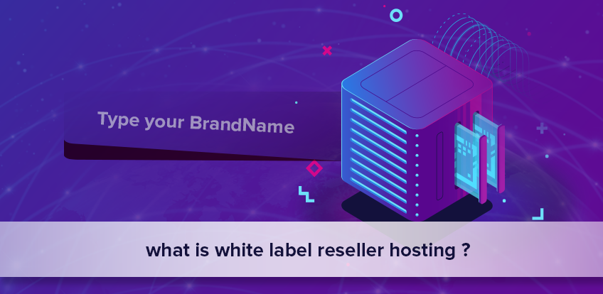 what is white label reseller hosting ?