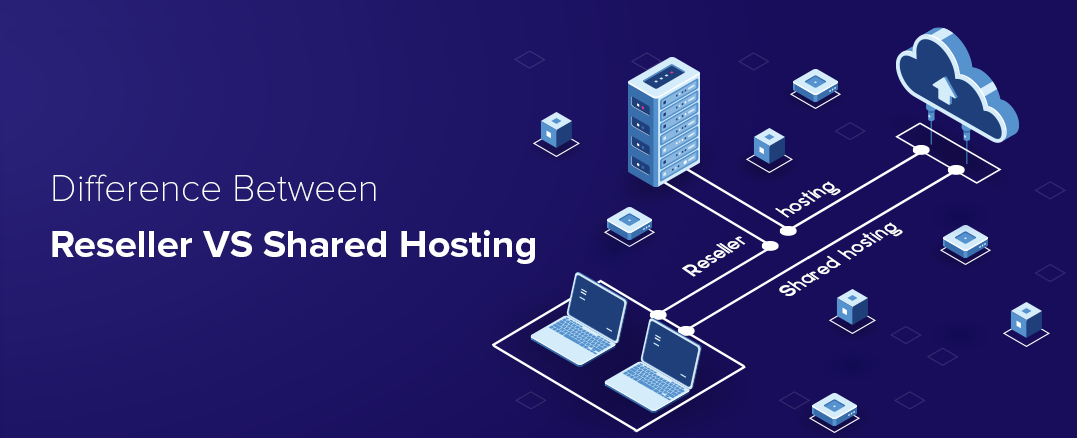 Difference-between-Reseller-hosting-and-Shared-hosting